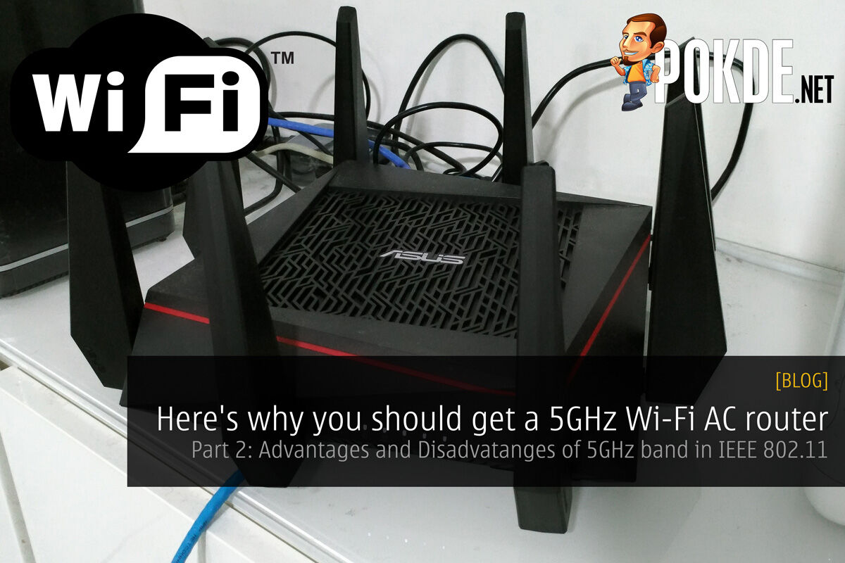 Here's why you should get a 5GHz Wi-Fi AC router (Part 2: Advantages and Disadvatanges of 5GHz band in IEEE 802.11) 23