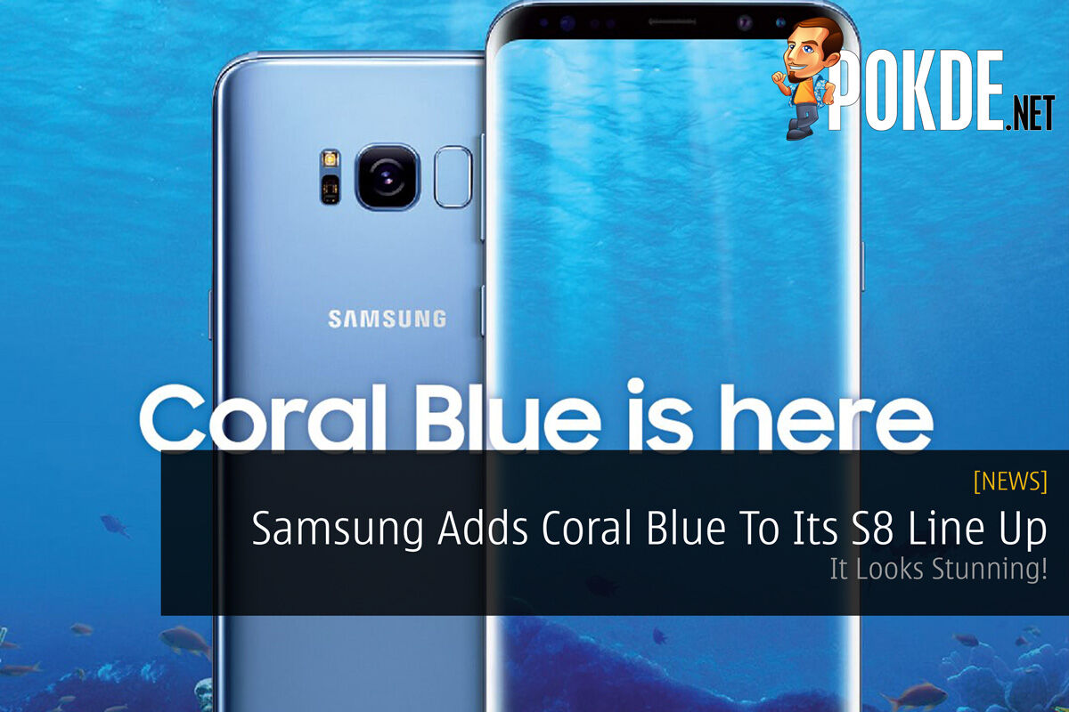 Samsung Adds Coral Blue To Its S8 Line Up - It Looks Stunning! 28