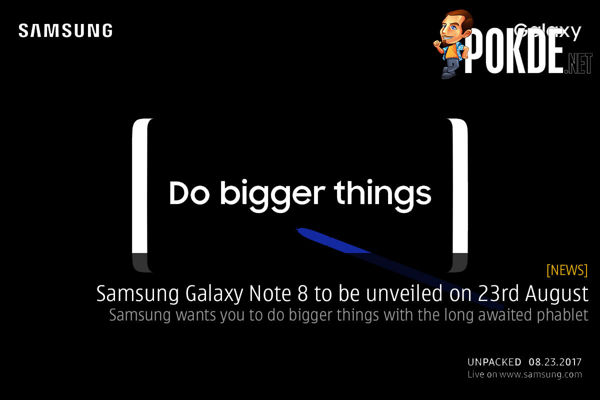 Samsung Galaxy Note 8 to be unveiled on 23rd August; Do bigger things with the long awaited phablet 34