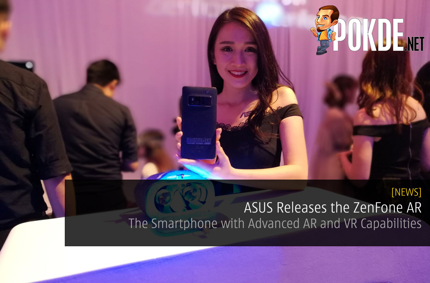 ASUS Releases the ZenFone AR; The Smartphone with Advanced AR and VR Capabilities 27