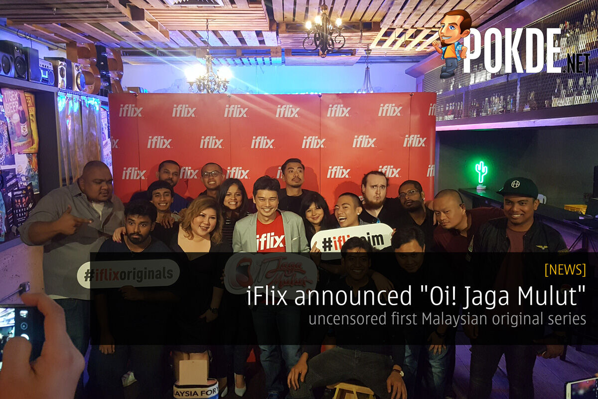 "iFlix announced ""Oi! Jaga Mulut"", uncensored first Malaysian original series 35"