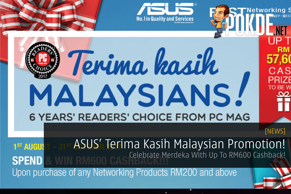 ASUS Announce 'Terima Kasih Malaysian' Promotion! - Celebrate Merdeka With Up To RM600 Cashback! 30