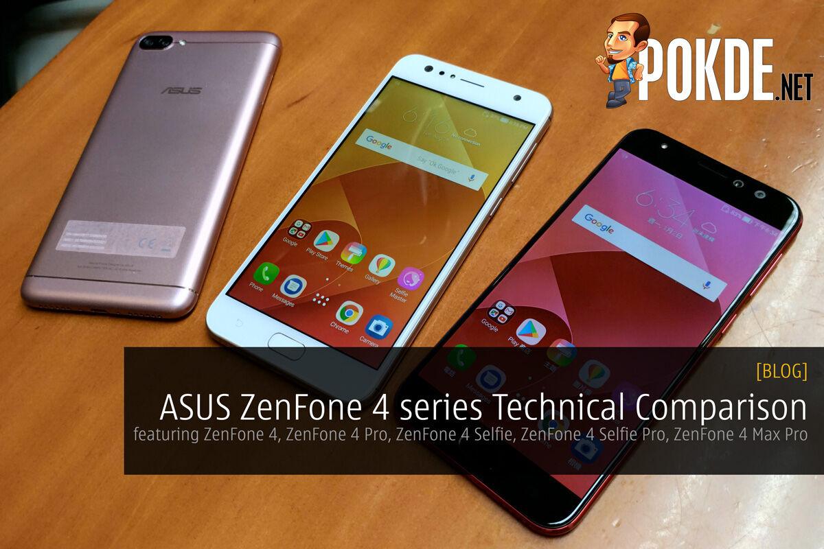 ASUS ZenFone 4 series Technical Specs Comparison - featuring ZenFone 4, ZenFone 4 Pro, ZenFone 4 Selfie, ZenFone 4 Selfie Pro, ZenFone 4 Max Pro 19
