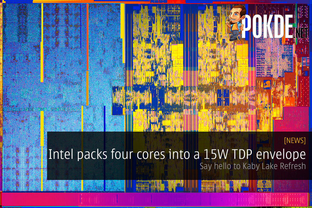 Intel packs four cores into a 15W TDP envelope; say hello to Kaby Lake Refresh 18