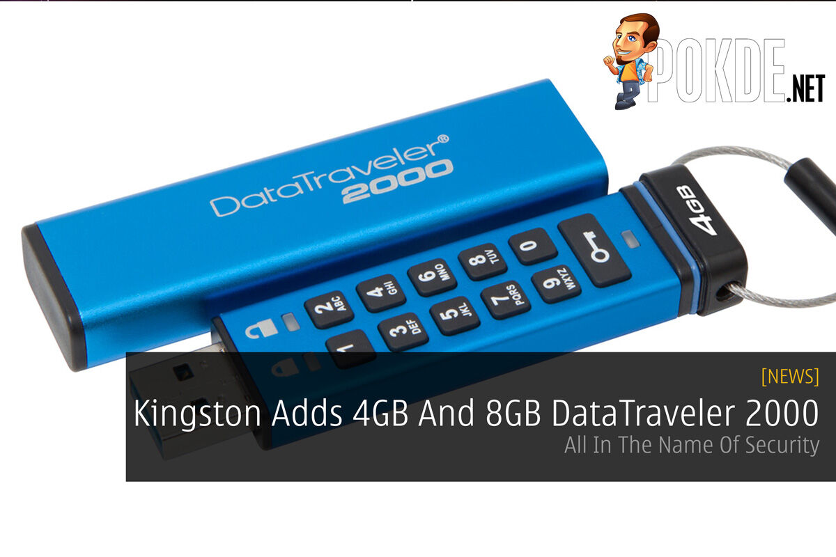 Kingston Adds 4GB And 8GB DataTraveler 2000 - All In The Name Of Security 41