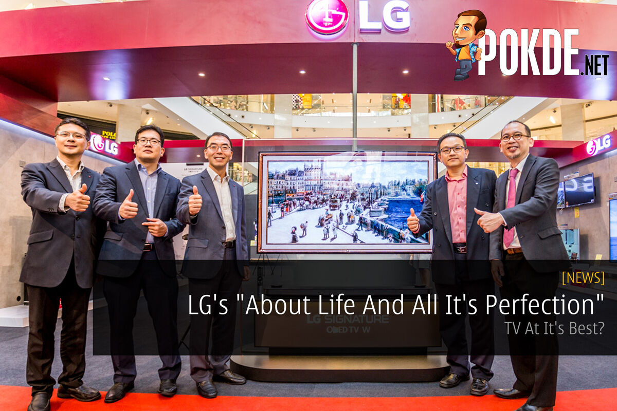 "LG's ""About Life And All It's Perfection"" - TV At It's Best? 25"