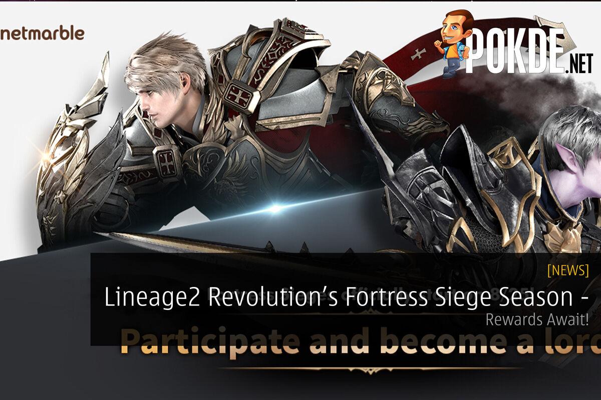 Lineage2 Revolution Starts Fortress Siege Regular Season - Rewards Await! 31