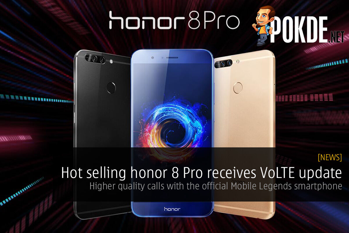 Hot selling honor 8 Pro receives VoLTE update; higher quality calls with the official Mobile Legends smartphone 26