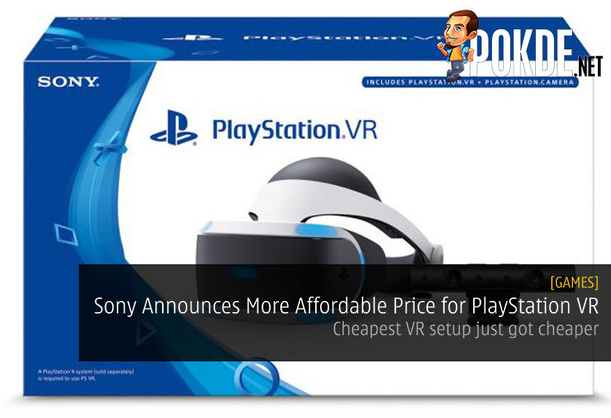 Sony Announces More Affordable Price for PlayStation VR - Cheapest VR setup just got cheaper 26
