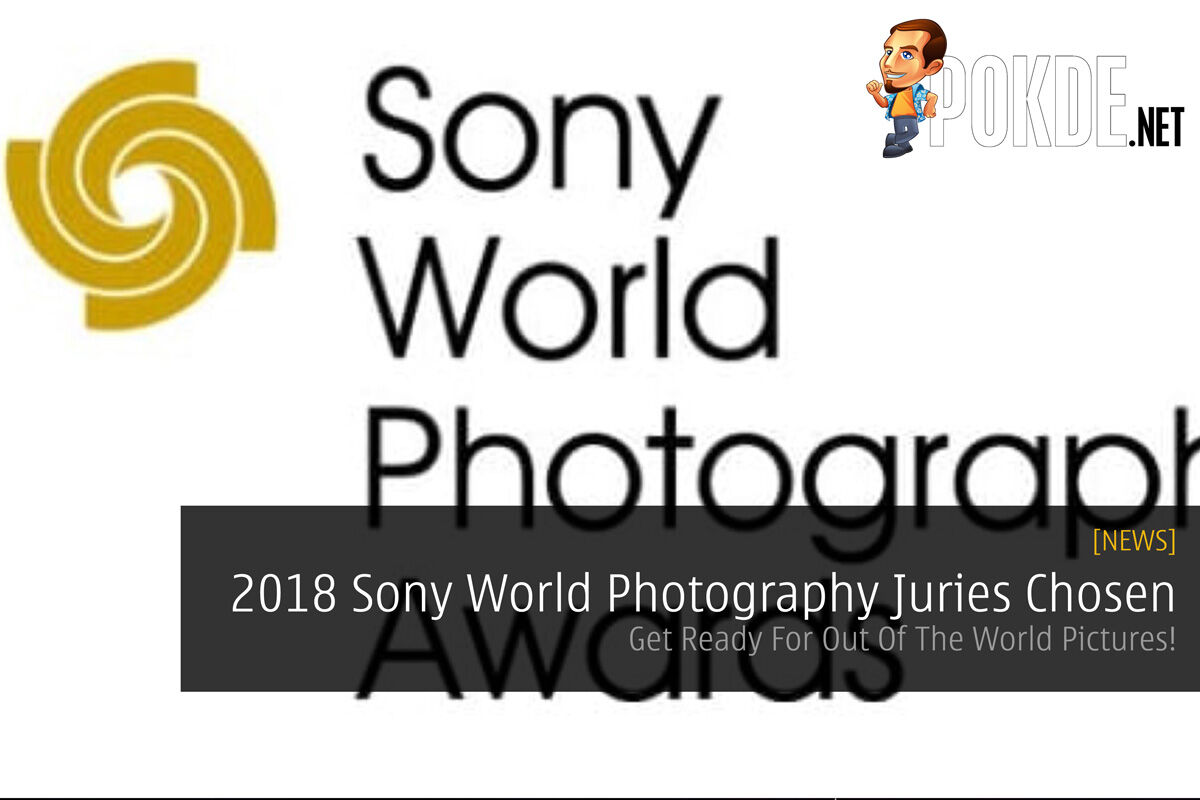 2018 Sony World Photography Awards' Juries Chosen- Get Ready For Out Of The World Pictures! 26