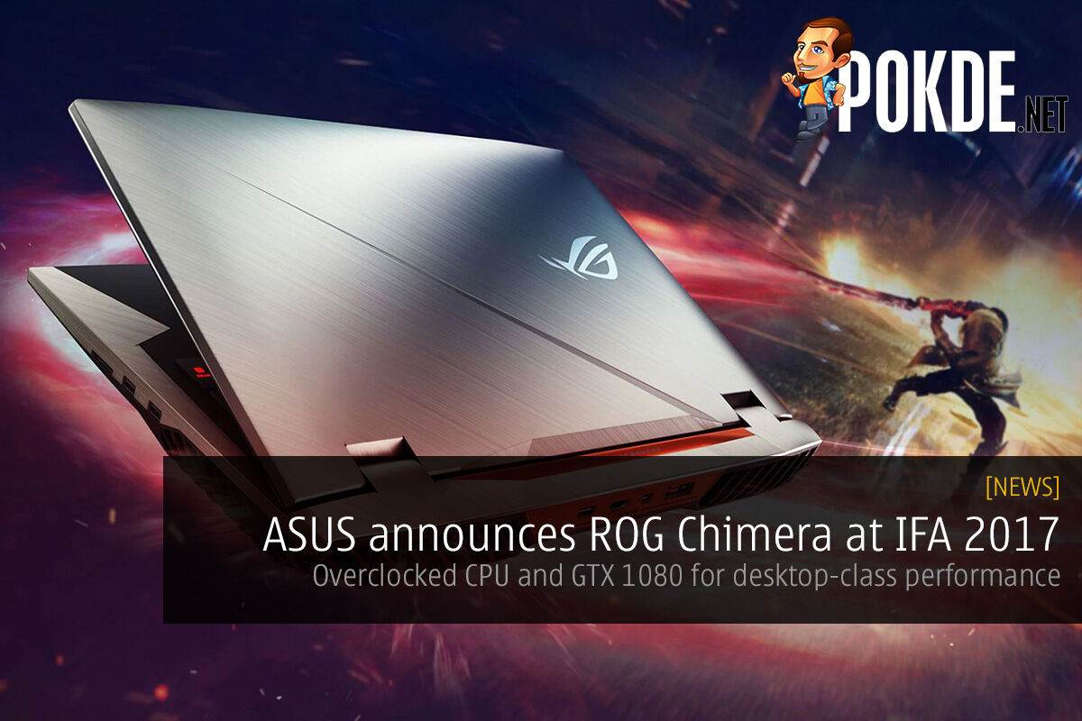 ASUS announces ROG Chimera at IFA 2017; overclockable CPU and GTX 1080 for desktop-class performance 25