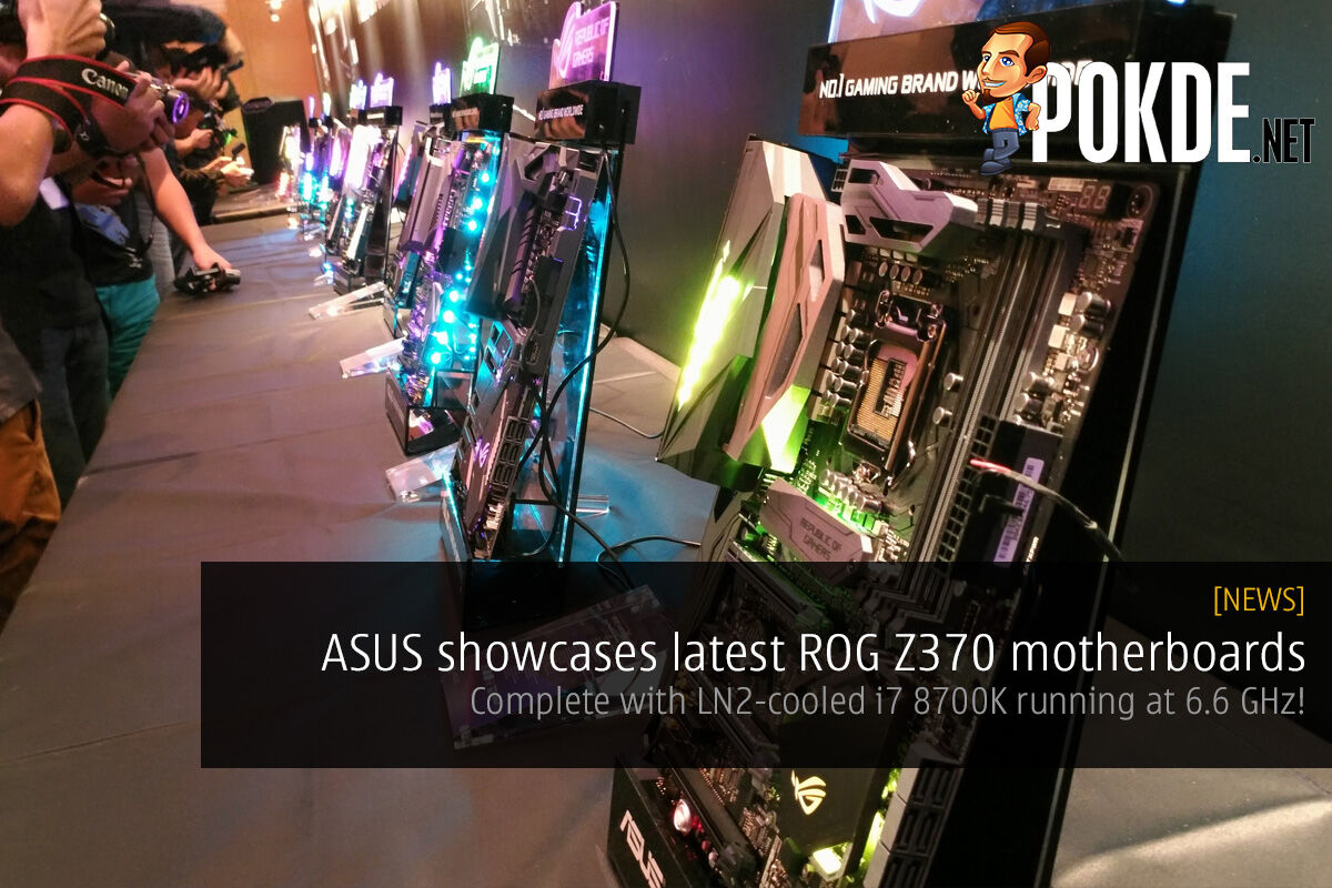 ASUS showcases latest ROG Z370 motherboards; complete with LN2-cooled i7 8700K running at 6.6 GHz! 24