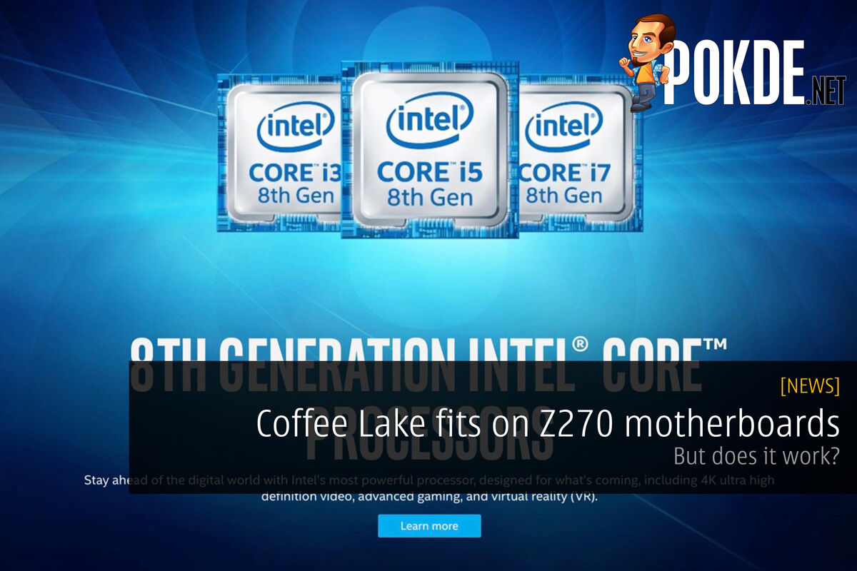[Confirmed] Coffee Lake fits on Z270 motherboards; But does it work? 28