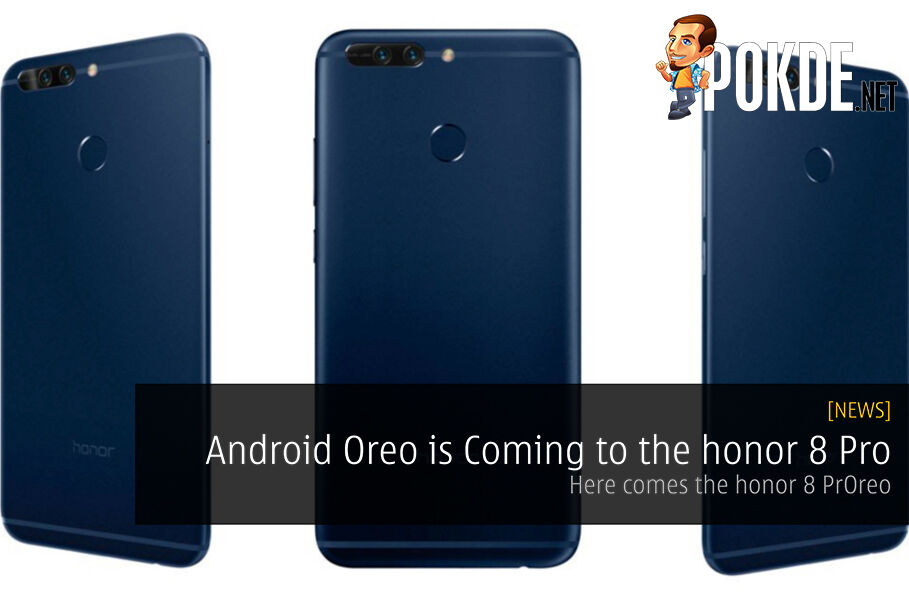 Android Oreo is Coming to the honor 8 Pro - Here comes the honor 8 PrOreo 23