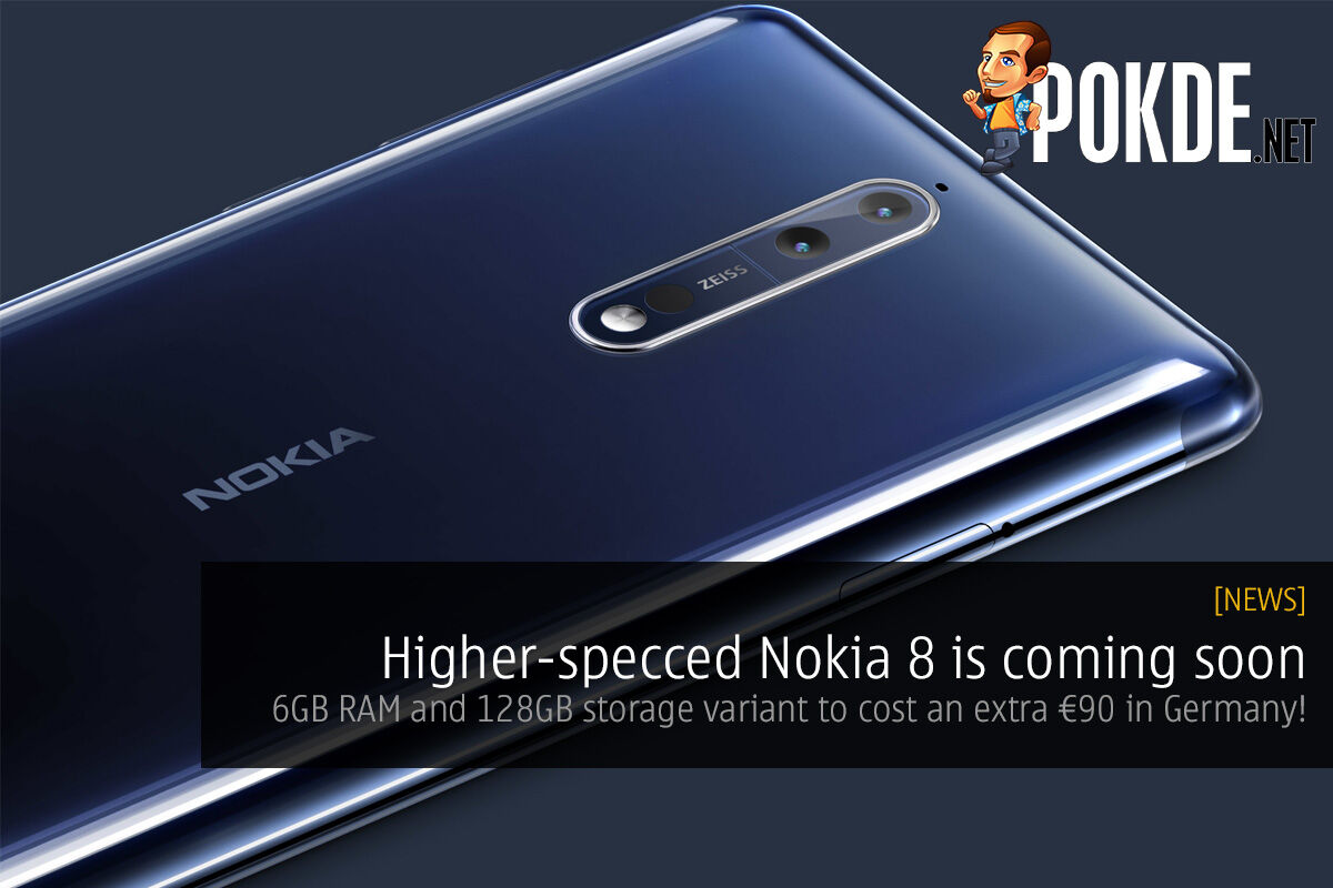 Higher end Nokia 8 is coming soon; 6GB RAM and 128GB storage variant to cost an extra €90 in Germany! 21