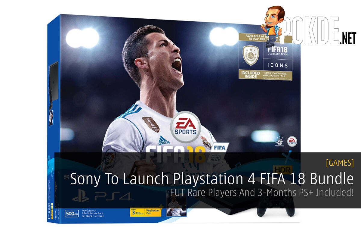 Sony To Launch Playstation 4 FIFA 18 Bundle Pack; FUT Rare Players And 3-Months PS+ Included! 20