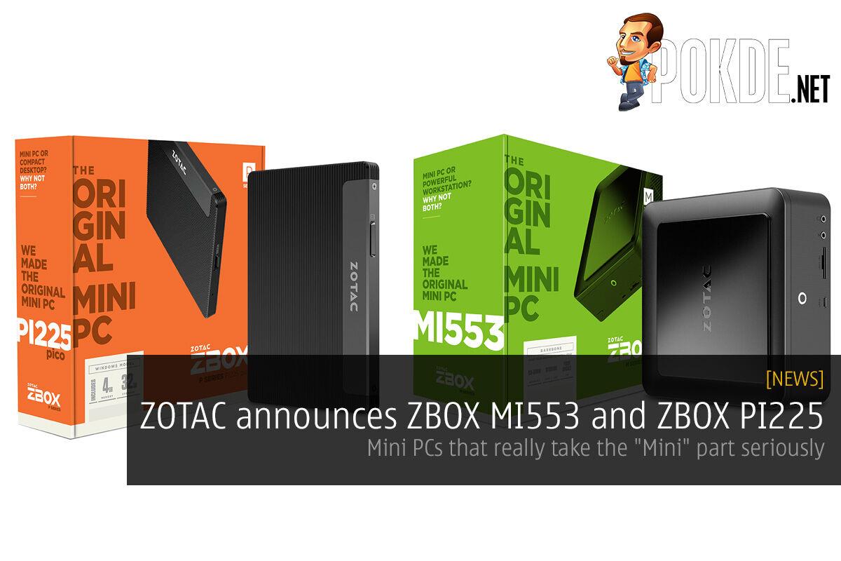 "ZOTAC announces ZBOX MI553 and ZBOX PI225; Mini PCs that really take the ""Mini"" part seriously 56"