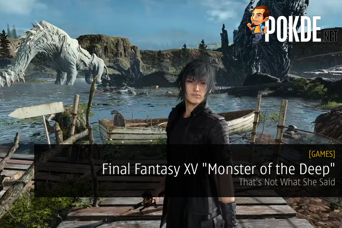 """[TGS 2017] FFXV """"Monster of the Deep""""; That's Not What She Said 40"""