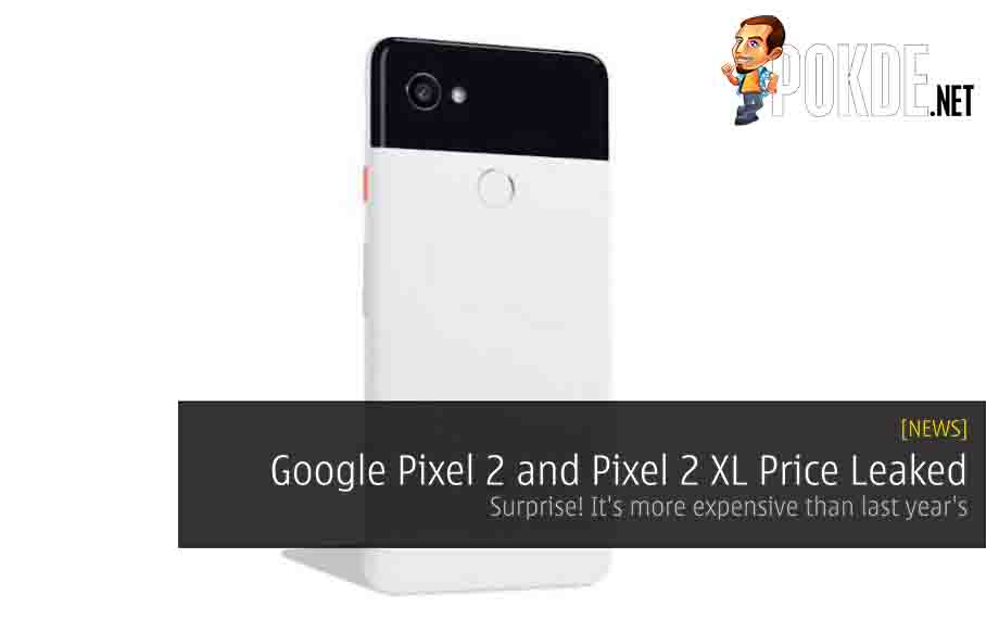 Google Pixel 2 and Pixel 2 XL Price Leaked - Surprise! It's more expensive than last year's 36