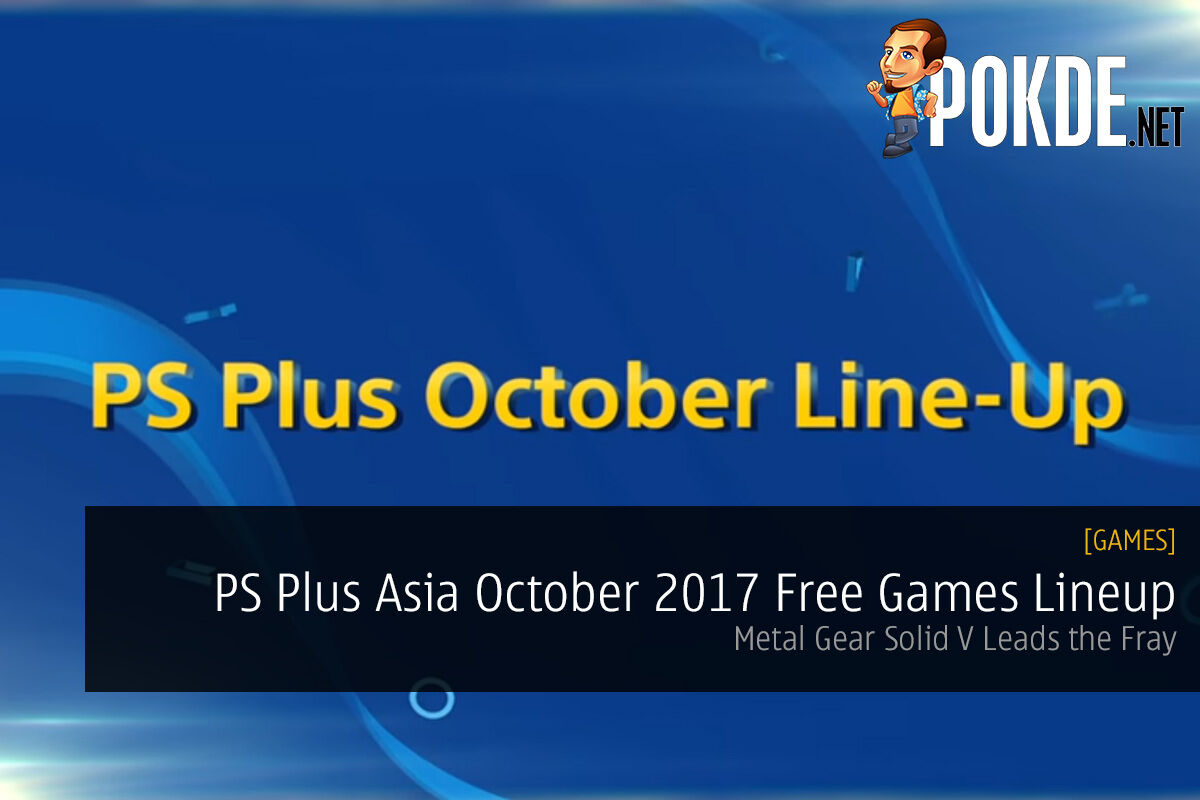 Ps Plus Asia October 2017 Free Games Lineup Mgs V Leads The Fray Pokde Net