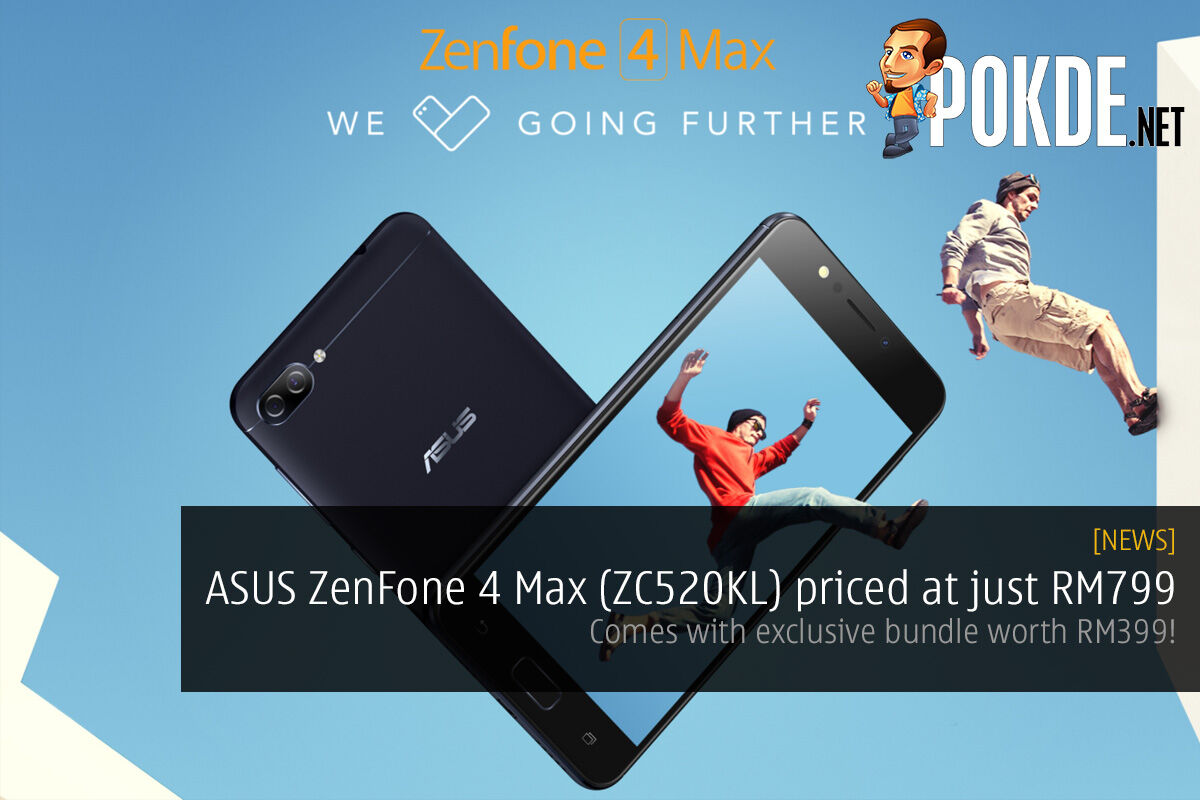 ASUS ZenFone 4 Max (ZC520KL) priced at just RM799; comes with exclusive bundle worth RM399! 23
