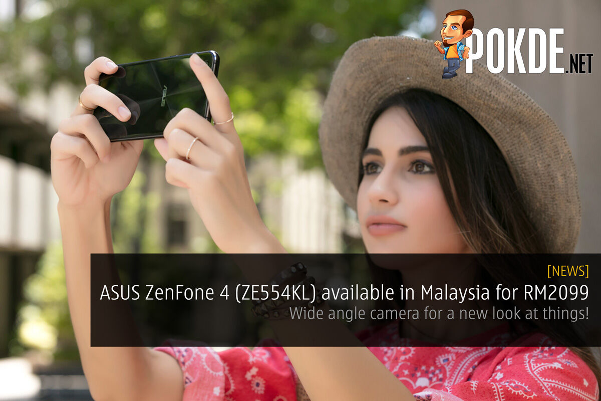 ASUS ZenFone 4 (ZE554KL) available in Malaysia for RM2099; Wide angle camera for a new look at things! 28