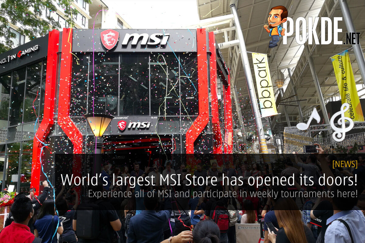 World's largest MSI Store is open now in Malaysia! Experience all of MSI and weekly gaming tournaments here! 29