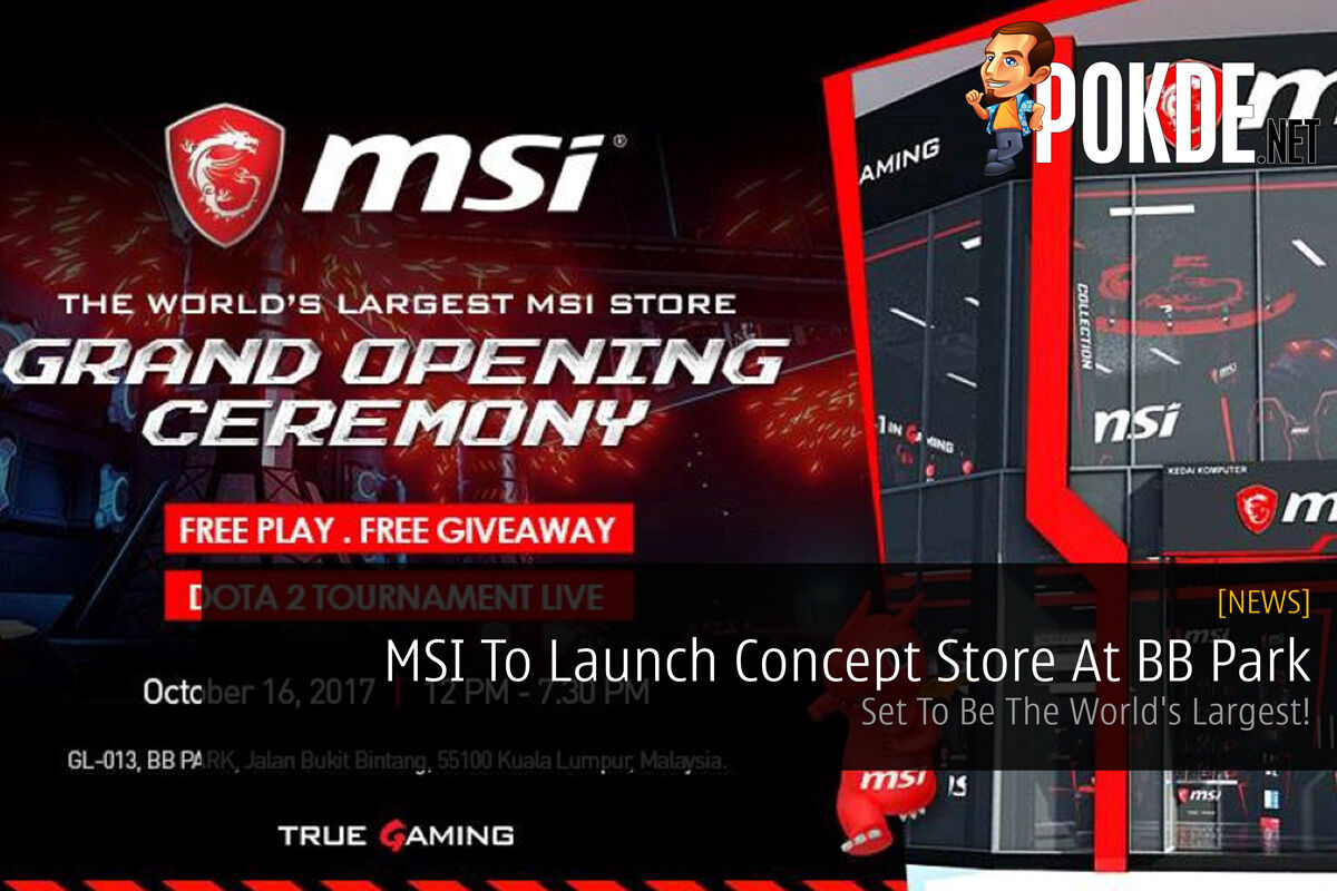 MSI To Launch Concept Store At BB Park - Set To Be The World's Largest! 26