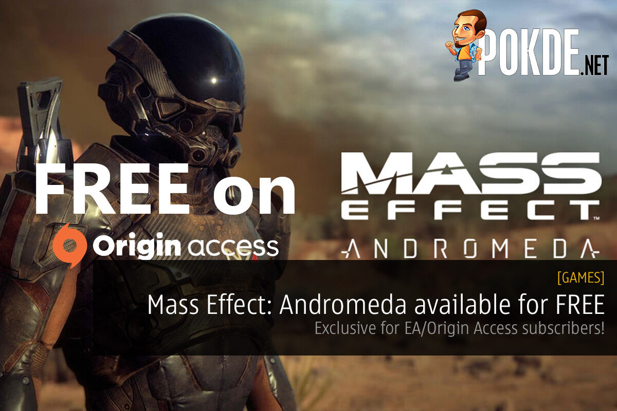 Mass Effect: Andromeda available for FREE; if you are a EA/Origin Access subscriber, that is 24