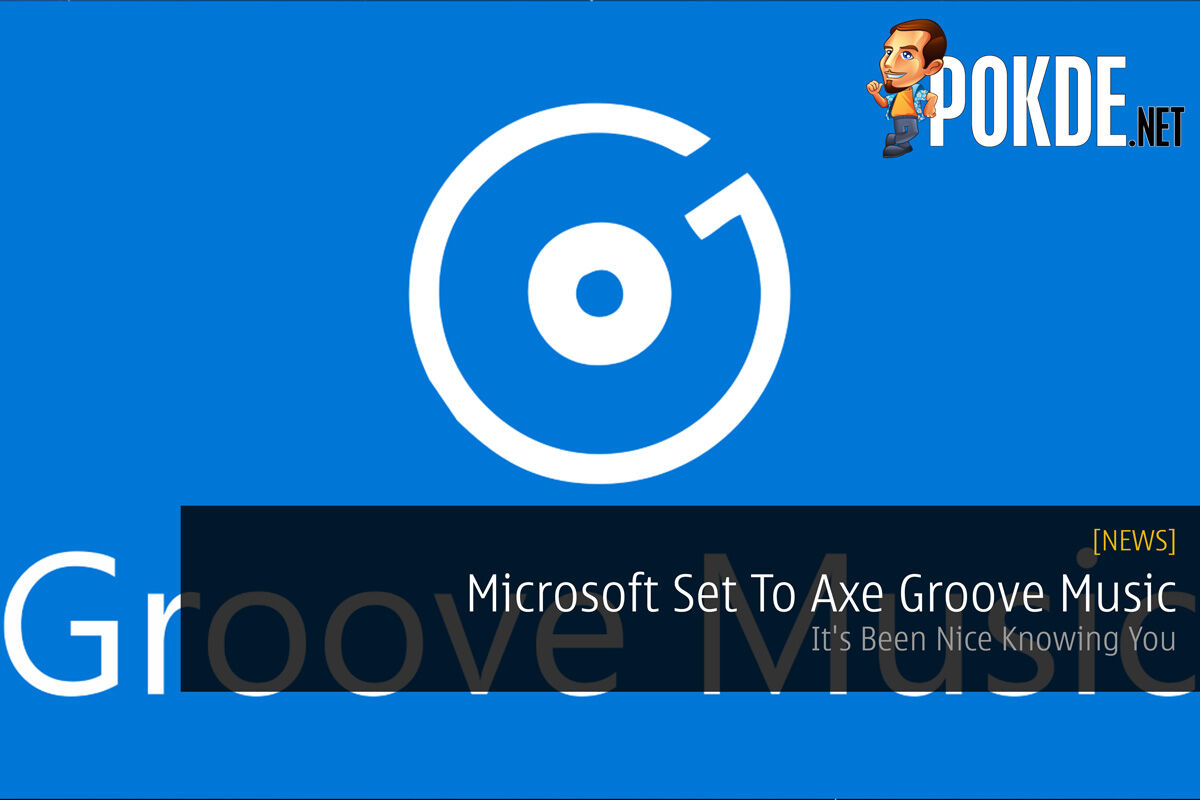 Microsoft Set To Axe Groove Music - It's Been Nice Knowing You 21