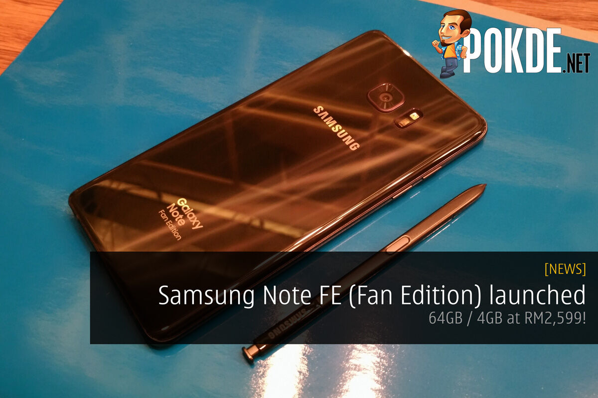 Samsung Note FE (Fan Edition) launched - 64GB / 4GB at RM2,599! 33