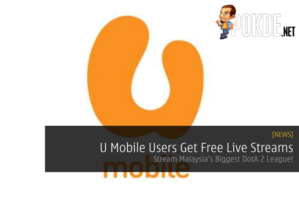 U Mobile Users Get Free Live Streams - Stream Malaysia's Biggest DotA 2 League! 34
