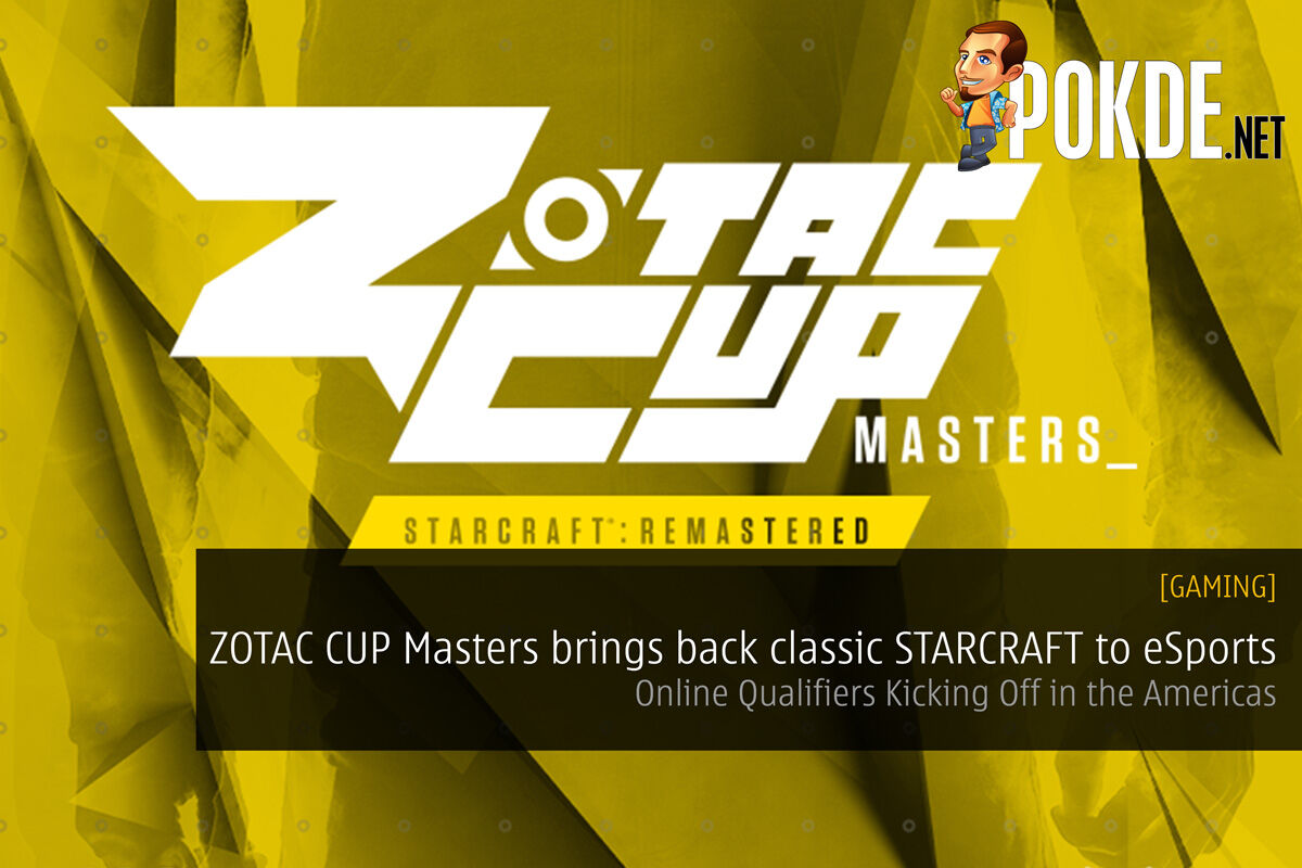 ZOTAC CUP Masters brings back classic STARCRAFT to eSports - Online Qualifiers Kicking Off in the Americas 40