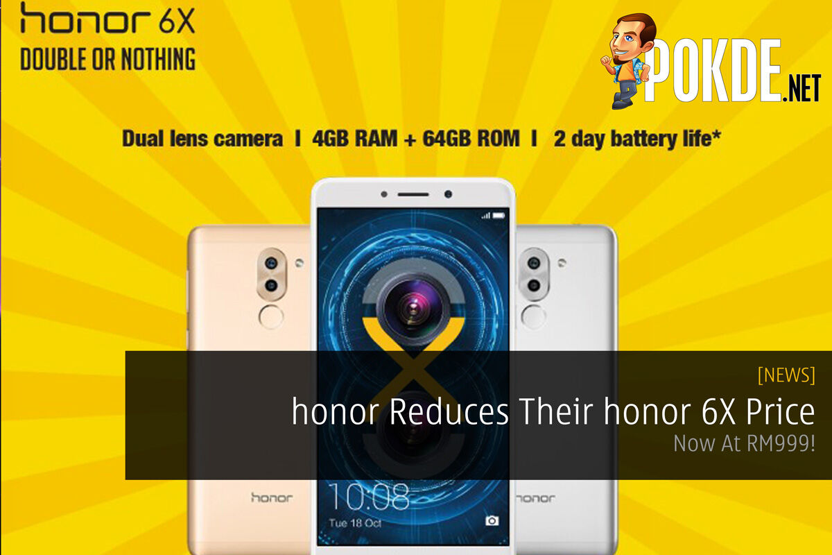 honor Reduces Their honor 6X Price - Now At RM999! 28