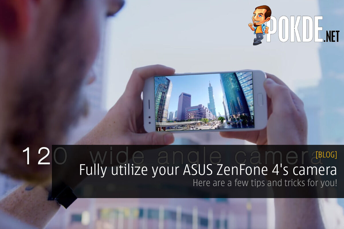 Fully utilize your ASUS ZenFone 4's camera; here are a few tips and tricks for you! 21