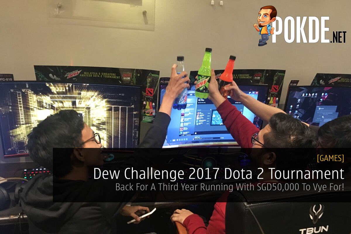Dew Challenge 2017 Dota 2 Tournament - Back For A Third Year Running With SGD50,000 To Vye For! 31
