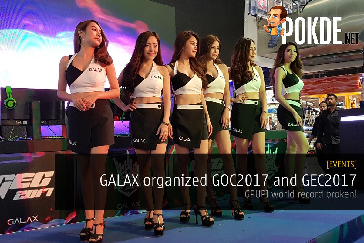 GALAX organized GOC2017 and GEC2017; GPUPI world record broken! 32
