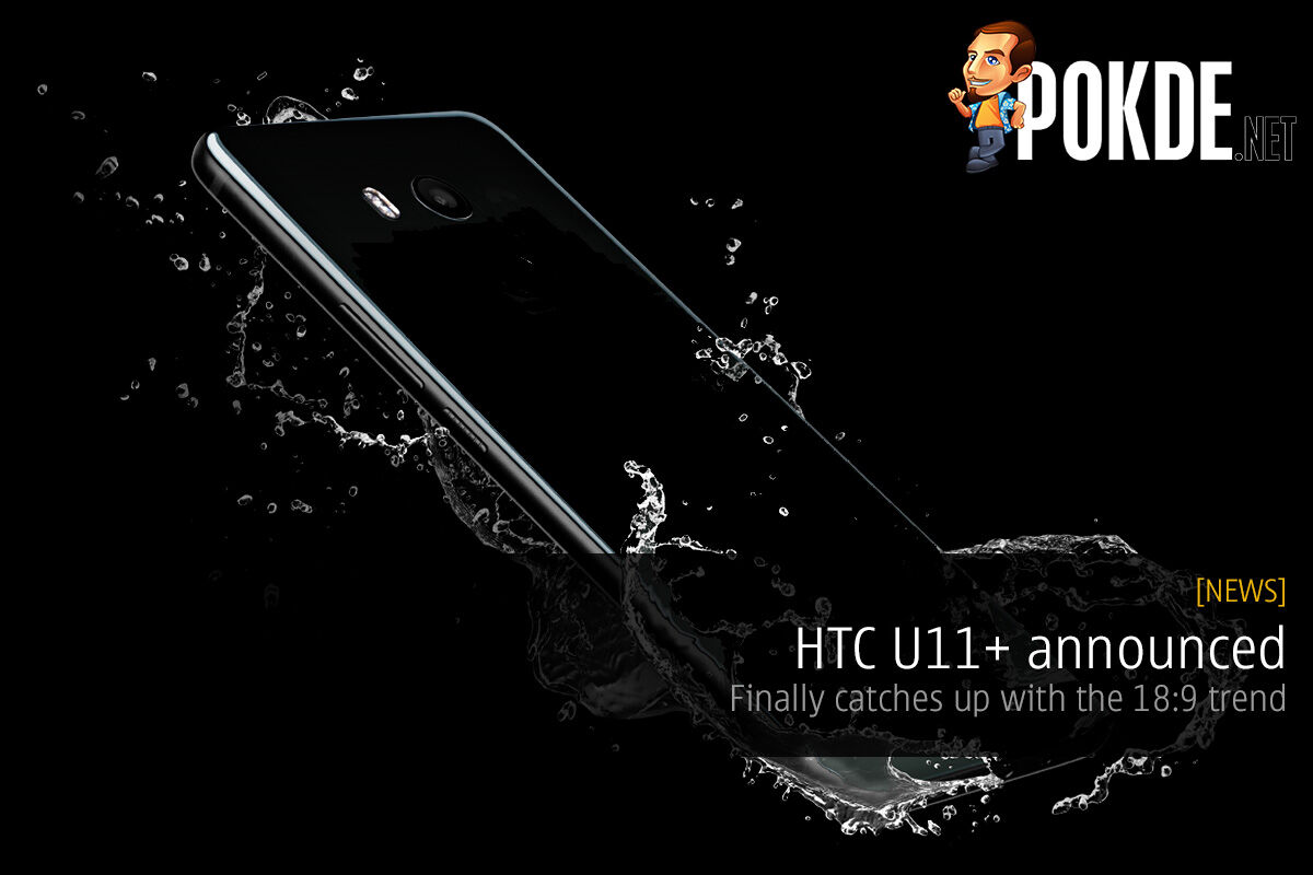 HTC U11+ announced; catches up with the 18:9 trend 21