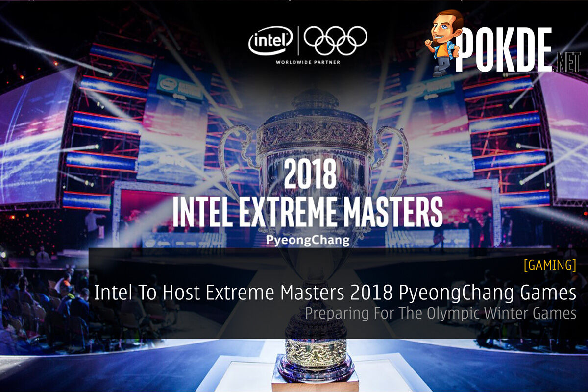 Intel To Host Extreme Masters 2018 PyeongChang - Preparing For The Olympic Winter Games 19