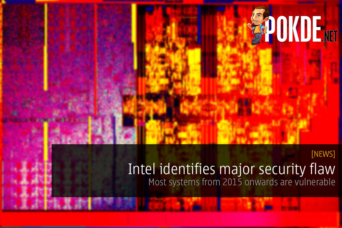 Intel identifies major security flaw; most systems from 2015 onwards are vulnerable 26
