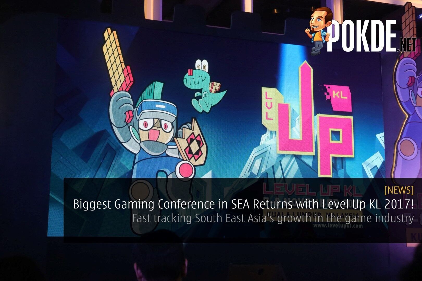 Biggest Gaming Conference in SEA Returns with Level Up KL 2017! - Fast tracking South East Asia's growth in the game industry 29
