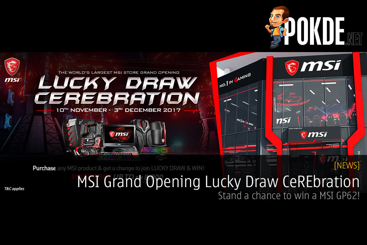 MSI Grand Opening Lucky Draw CeREbration; stand a chance to win a MSI GP62! 26