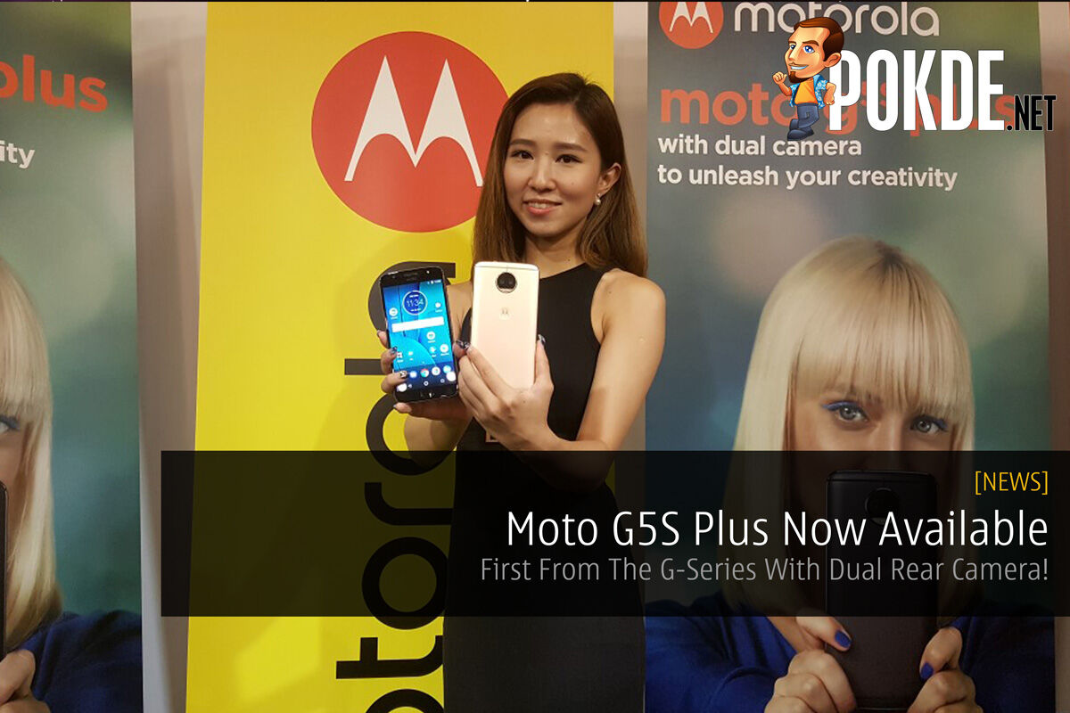 Moto G5S Plus Now Available - First From The G-Series With Dual Rear Camera! 22