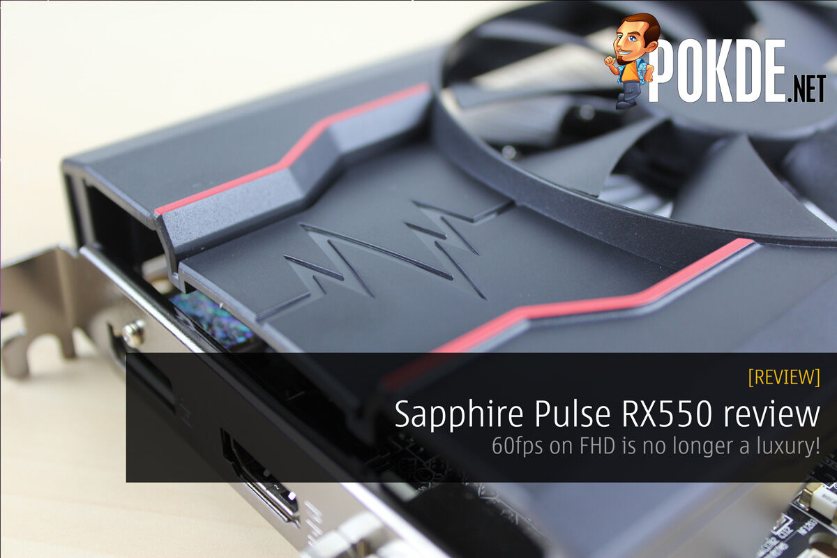Sapphire Pulse RX550 review; 60fps on FHD is no longer a luxury! 25