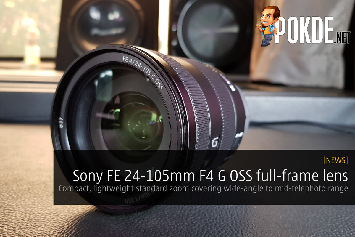 Sony FE 24-105mm F4 G OSS full-frame lens; Compact, lightweight standard zoom covering wide-angle to mid-telephoto range 25