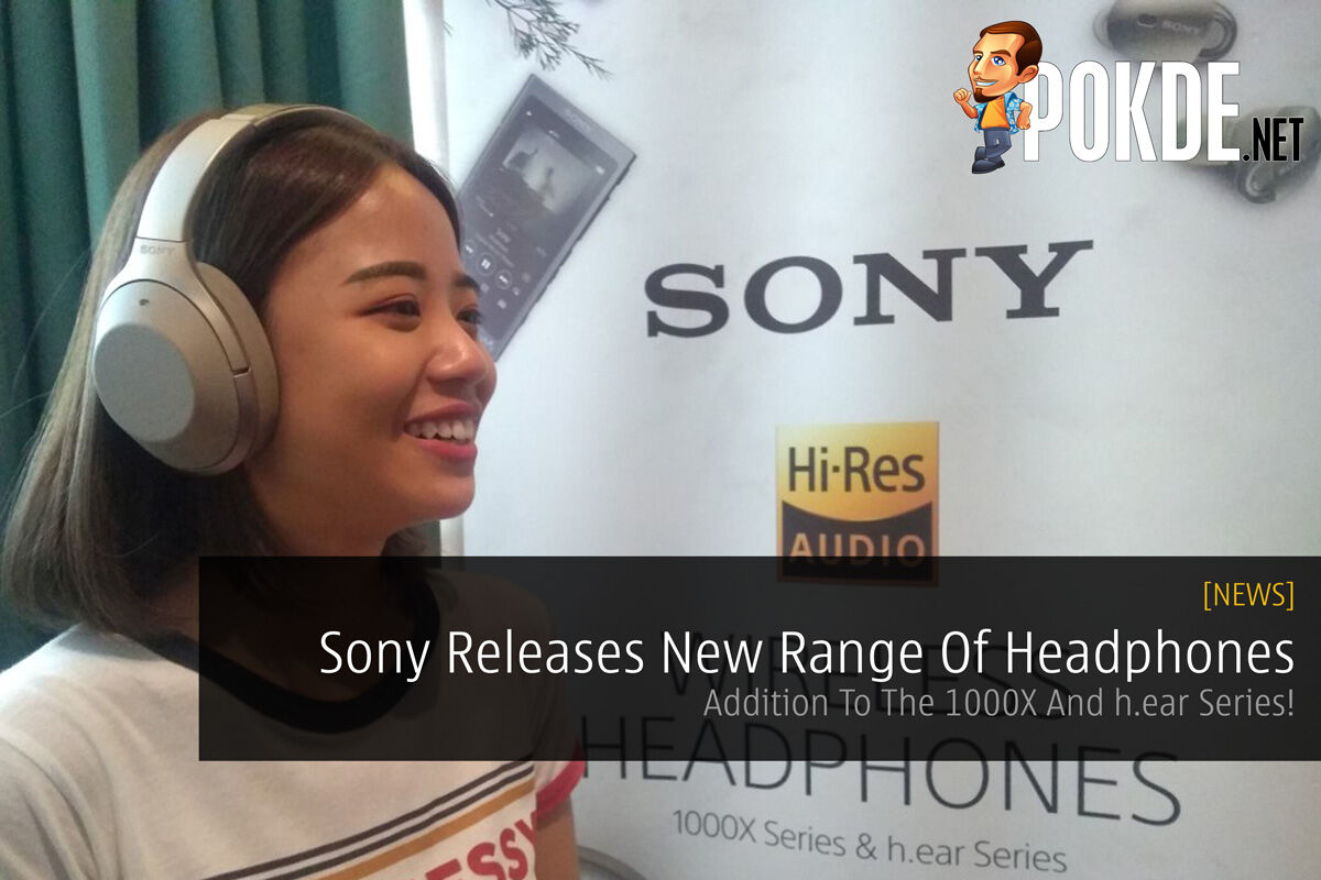 Sony Releases New Range Of Headphones - Addition To The 1000X And h.ear Series! 18