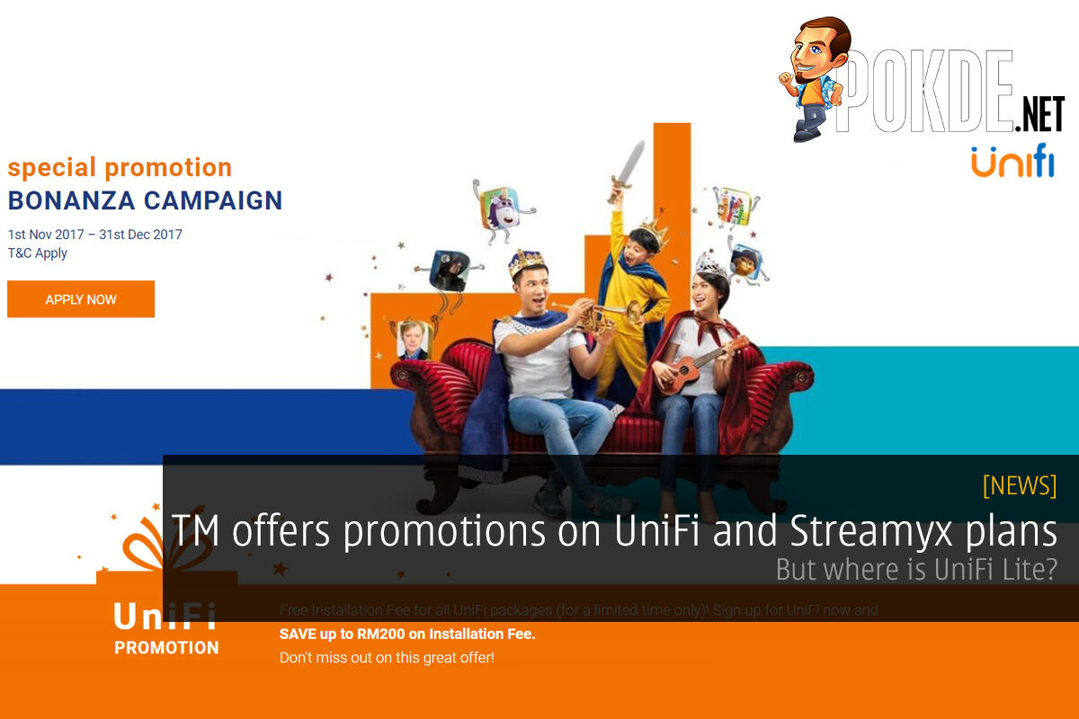 [UPDATE: No more love for Streamyx] TM offers promotions on UniFi and Streamyx plans; but where is UniFi Lite? 28