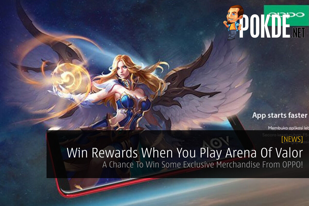 Win Rewards When You Play Arena Of Valor - A Chance To Win Some Exclusive Merchandise From OPPO! 26