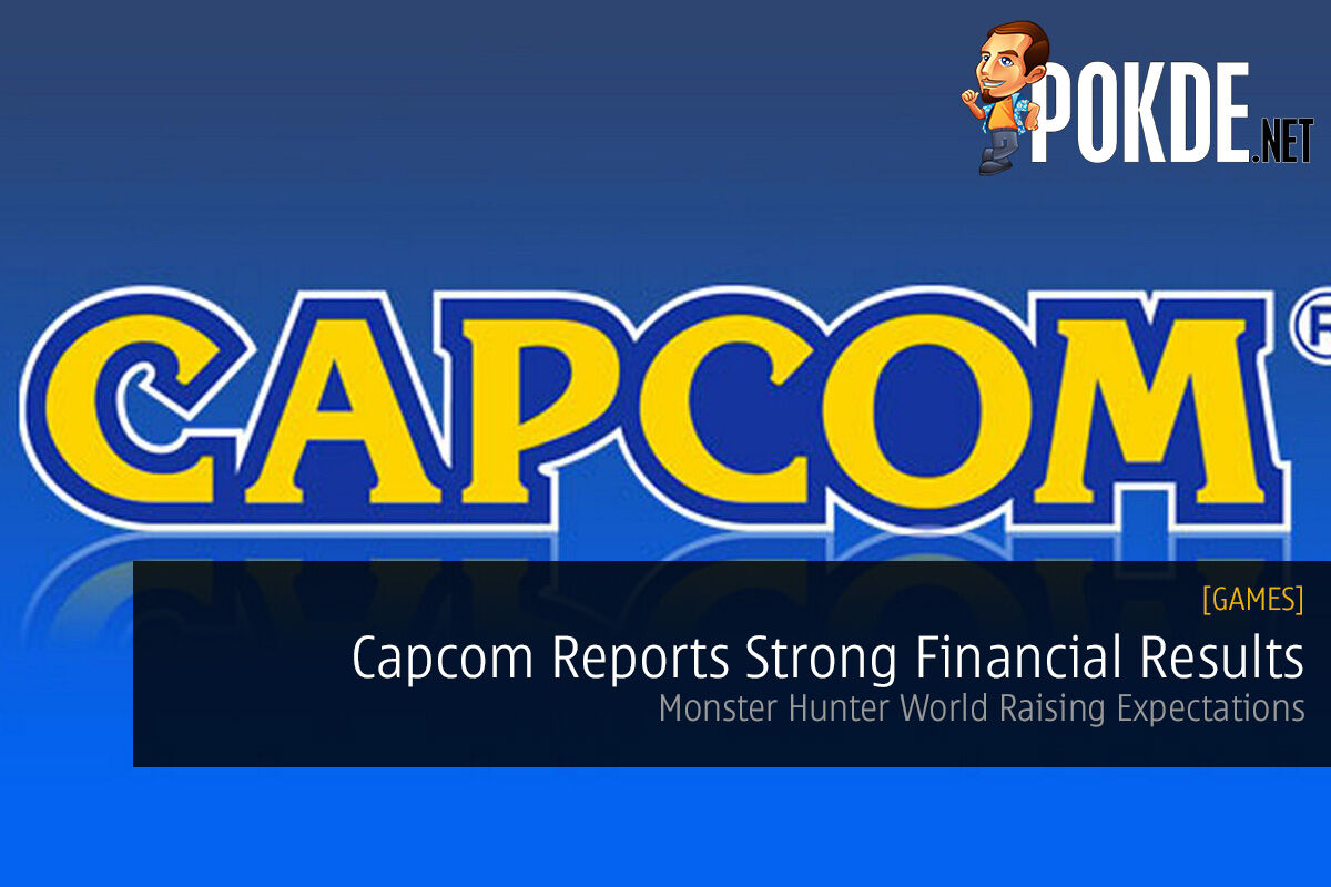 Capcom Reports Strong Financial Results; Monster Hunter World Raising Expectations 21