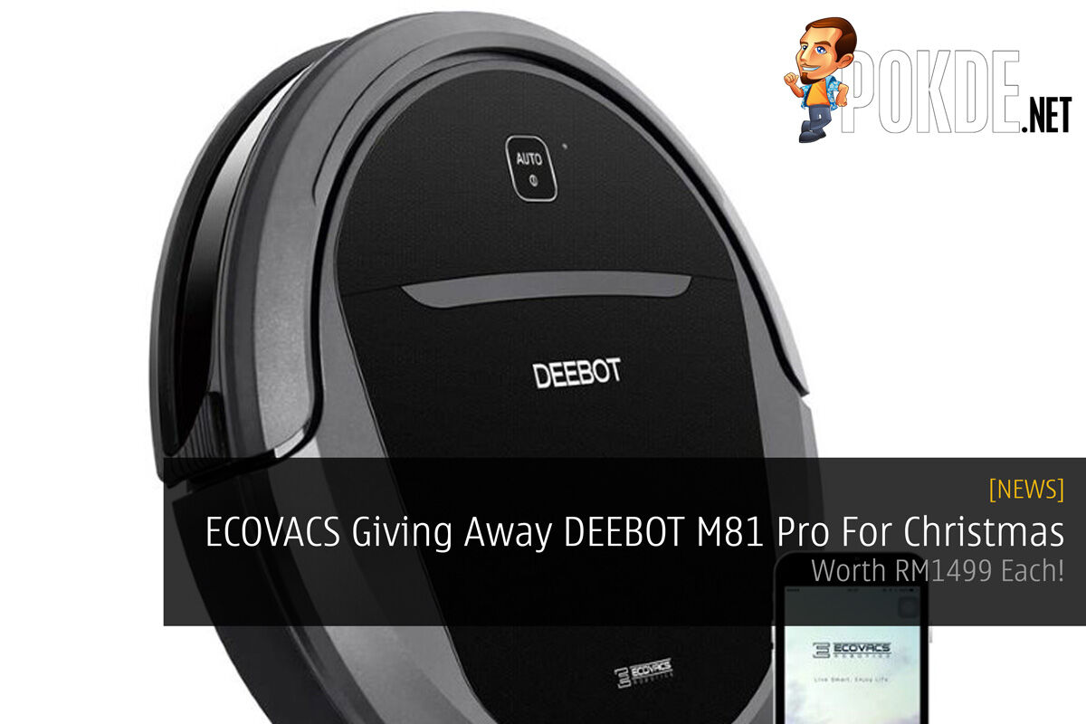 ECOVACS Giving Away DEEBOT M81 Pro For Christmas - Worth RM1499 Each! 23